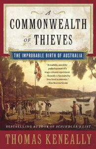 A Commonwealth of Thieves【電子書籍】[ Thomas Keneally ]