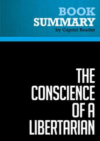 Summary of The Conscience of a Libertarian: Empowering the Citizen Revolution with God, Guns, Gambling & Tax Cuts - Wayne Allyn Root【電子書籍】[ Capitol Reader ]