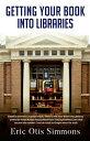 楽天Kobo電子書籍ストアで買える「Getting Your Book Into Libraries【電子書籍】[ Eric Otis Simmons ]」の画像です。価格は450円になります。