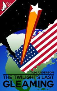 The Twilight's Last Gleaming【電子書籍】[ Tom Anderson ]
