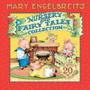 Mary Engelbreit's Nursery and Fairy Tales Collection A Treasury of Children's Classics【電子書籍】[ Mary Engelbreit ]
