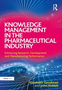 Knowledge Management in the Pharmaceutical IndustryEnhancing Research, Development and Manufacturing Performance【電子書籍】[ Elisabeth Goodman ]