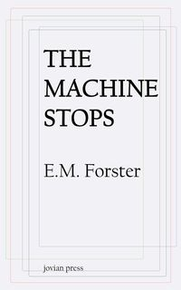 The Machine Stops【電子書籍】[ E. M. Forster ]
