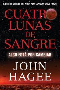 Cuatro Lunas de SangreAlgo Est? Por Cambiar【電子書籍】[ John Hagee ]