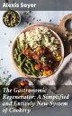 楽天Kobo電子書籍ストアで買える「The Gastronomic Regenerator: A Simplified and Entirely New System of CookeryWith Nearly Two Thousand Practical Receipts Suited to the Income of All Classes【電子書籍】[ Alexis Soyer ]」の画像です。価格は250円になります。