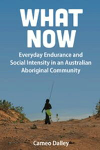 What NowEveryday Endurance and Social Intensity in an Australian Aboriginal Community【電子書籍】[ Cameo Dalley ]