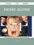 Home Alone 71 Success Secrets - 71 Most Asked Questions On Home Alone - What You Need To Know【電子書籍】[ Crystal Rasmussen ]
