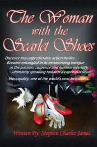 The Woman with the Scarlet Shoes【電子書籍】[ Stephen Charles James ]