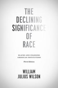 洋書, BUSINESS & SELF-CULTURE The Declining Significance of RaceBlacks and Changing American Institutions, Third Edition William Julius Wilson