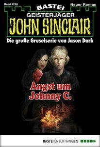 John Sinclair - Folge 1708Angst um Johnny C.【電子書籍】[ Jason Dark ]