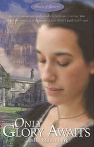 Only Glory Awaits: The Story of Anne Askew, Reformation Martyr【電子書籍】[ Leslie S. Nuernberg ]