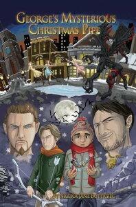 George's Mysterious Christmas Pipe【電子書籍】[ Nicola Jane Buttigieg ]