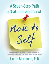 Note to SelfA Seven-Step Path to Gratitude and Growth【電子書籍】[ Laurie Buchanan PhD ]