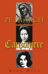 PetrarchThe Canzoniere, or Rerum vulgarium fragmenta【電子書籍】[ Mark Musa ]