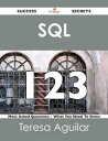 SQL 123 Success Secrets - 123 Most Asked Questions On SQL - What You Need To Know【電子書籍】[ Teresa Aguilar ]