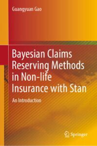 Bayesian Claims Reserving Methods in Non-life Insurance with StanAn Introduction【電子書籍】[ Guangyuan Gao ]