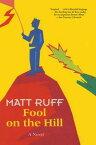 Fool on the HillA Novel【電子書籍】[ Matt Ruff ]