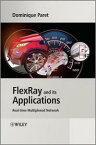 FlexRay and its ApplicationsReal Time Multiplexed Network【電子書籍】[ Dominique Paret ]