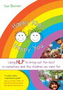 Happy Kids Happy YouUsing NLP to bring out the best in ourselves and the children we care for【電子書籍】[ Sue Beever ]
