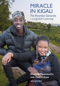 Miracle in KigaliThe Rwandan Genocide - a survivor's journey 2019 edition【電子書籍】[ Illumin??e Nganemariya ]