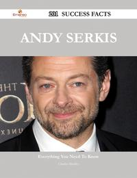 Andy Serkis 201 Success Facts - Everything you need to know about Andy Serkis【電子書籍】[ Charles Mueller ]