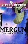 John Devlin - Mergun #1: Das magische FeuerAus der Saga von Edro und Mergun/ Cassiopeiapress Fantasy【電子書籍】[ Alfred Bekker ]