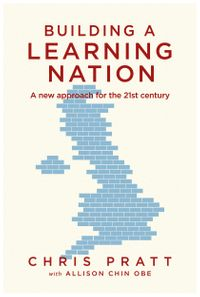 Building A Learning NationA new approach for the 21st century【電子書籍】[ Chris Pratt ]