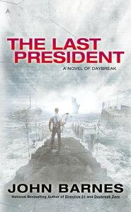The Last President【電子書籍】[ John Barnes ]