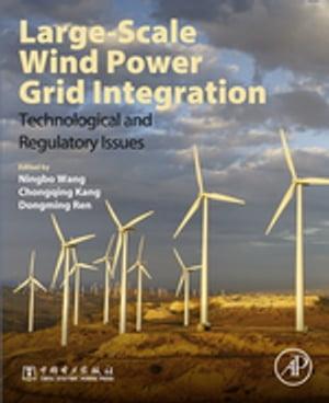 洋書, COMPUTERS & SCIENCE Large-Scale Wind Power Grid Integration Technological and Regulatory Issues Ningbo Wang