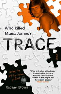 Tracewho killed Maria James?【電子書籍】[ Rachael Brown ]