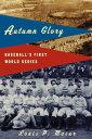 Autumn GloryBaseball's First World ...
