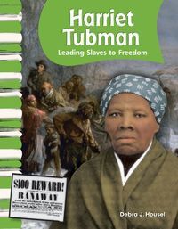 Harriet Tubman: Leading Slaves to Freedom【電子書籍】[ Debra J. Housel ]