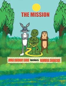 The Mission【電子書籍】[ Ammad Chaudhary Ashraf ]