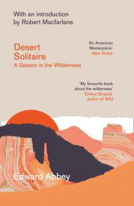 Desert Solitaire: A Season in the Wilderness【電子書籍】[ Edward Abbey ]