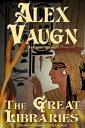 楽天Kobo電子書籍ストアで買える「The Great Libraries【電子書籍】[ Alex Vaugn ]」の画像です。価格は299円になります。