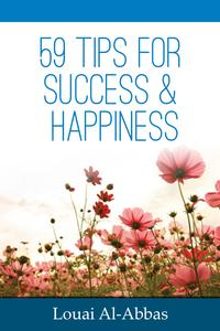59 tips for success and happiness【電子書籍】[ Louai Al-Abbas ]