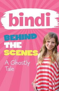 Bindi Behind The Scenes 6: A Ghostly Tale【電子書籍】[ Bindi Irwin ]