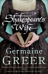Shakespeare's Wife【電子書籍】[ Germaine Greer ]