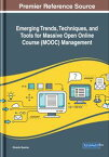 Emerging Trends, Techniques, and Tools for Massive Open Online Course (MOOC) Management【電子書籍】
