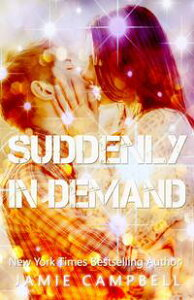 Suddenly In Demand【電子書籍】[ Jamie Campbell ]