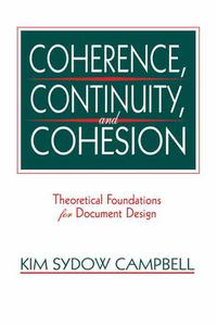 Coherence, Continuity, and CohesionTheoretical Foundations for Document Design【電子書籍】[ Kim Sydow Campbell ]