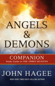 Angels and DemonsA Companion to The Three Heavens【電子書籍】[ John Hagee ]