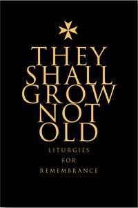 洋書, SOCIAL SCIENCE They Shall Grow Not OldResources for Remembrance, Memorial and Commemorative Services Elliott