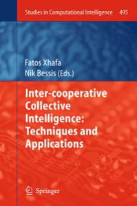 Inter-cooperative Collective Intelligence: Techniques and Applications【電子書籍】