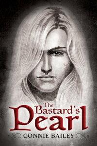 The Bastard's Pearl【電子書籍】[ Connie Bailey ]