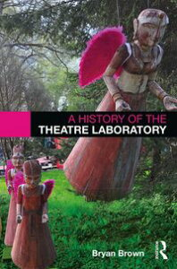 A History of the Theatre Laboratory【電子書籍】[ Bryan Brown ]