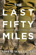 The Last Fifty Miles【電子書籍】[ Adam Wakeling ]