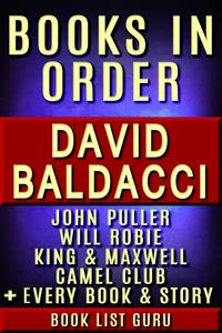 David Baldacci Books in Order: John Puller series, Will Robie series, Amos Decker series, Camel Club, King and Maxwell, Vega Jane, Shaw, Freddy and The French Fries, stories, novels and nonfiction.【電子書籍】[ Book List Guru ]