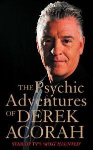 The Psychic Adventures of Derek Acorah: Star of TV's Most Haunted【電子書籍】[ Derek Acorah ]