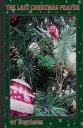 The Last Christmas Prayer【電子書籍】[ Corey Moss ]